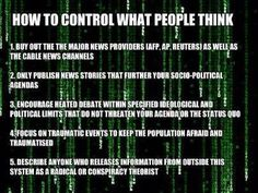 How to control what people think...this reminds me of when Napolitano said anyone who is 'pro-life', or believes in 'The Second Coming Of Christ', or is a former military personnel... is a potential terrorist! Remember when she sent this info. out to all local police dept.s in the country? ... It was in the news around 2008!