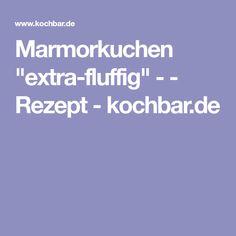 """Marmorkuchen """"extra-fluffig"""" - - Rezept - kochbar.de"""