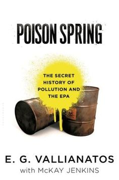 Poison Spring: The Secret History of Pollution and the EPA
