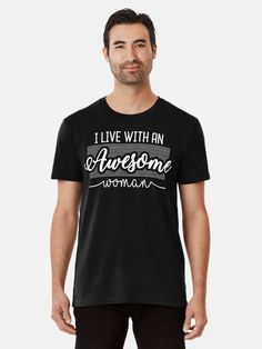 I Live With An Awesome Woman. Show your partner how much you love her with this 'I live with an awesome woman' design. Or if you're the awesome woman, this is the perfect gift for your loved one for their birthday or Christmas. (ad) Goal Quotes, Men Quotes, Famous Quotes, Wisdom Quotes, Funny Quotes, Unisex, Boutique, Look Cool, Slim Fit