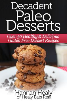 Decadent Paleo Desserts: Over 30 Healthy & Delicious Gluten Free Dessert Recipes #paleo #dessert #glutenfree #cleaneating #healthy