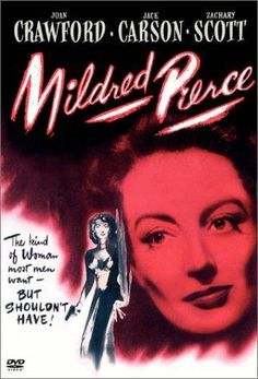 Directed by Michael Curtiz.  With Joan Crawford, Jack Carson, Zachary Scott, Eve Arden. After her cheating husband leaves her, Mildred Pierce proves she can become independent and successful, but cannot seem to win the approval of her spoiled daughter.