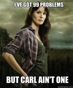 99 problems but Carl ain't one!