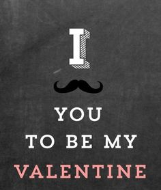 I mustache you to be my Valentine