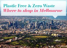 Where to shop Plastic Free and Zero Waste in Melbourne | The Rogue Ginger