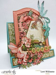Lori Williams Designing for Graphic 45 Once Upon a Springtime Folding Card