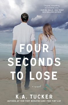 Four Seconds to Lose (Ten Tiny Breaths, #3) by K.A. Tucker