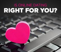 Relationships: Is online dating right for you?