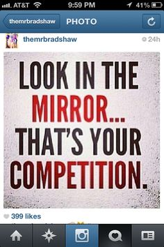 You will always be your biggest competitor, Start Winning!