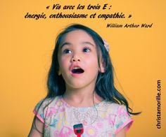 Vis avec les trois E : énergie, enthousiasme et empathie