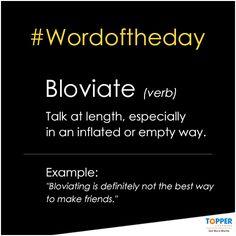 #WordOfTheDay Bloviate Word Nerd, Word Of The Day, Textbook, Sentences, More Fun, Cool Kids, Coaching, Language, Education