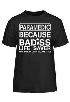 Paramedic Because Badass Life Saver Was Not A #PassionTees #custom #hoodies #tshirts
