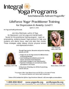 April 4-11, 2014  LifeForce Yoga® Practitioner Training for Depression and Anxiety : Level 1 with Amy Weintraub M.F.A., E-RYT 500, Rose Kress ERYT-500, LFYP-2, LFY Educator, Sherry Rubin LCSW, RYT, LFYP-2  - See more at: http://www.yogaville.org/products/lifeforce-yoga-practitioner-training-for-depression-and-anxiety-level-1-2014/#sthash.zt2NMk2f.dpuf