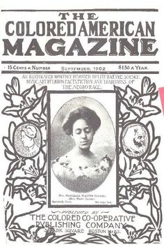 """""""The Colored American Magazine: First 'Monthly' Published African-American Magazine Black History Facts, Black History Month, John Johnson, Black Magazine, Life Magazine, African American History, British History, Native American, African Diaspora"""