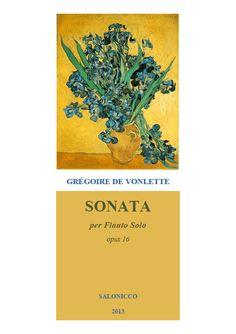 """Grégoire de Vonlette. Opus 16 """"Sonata per flauto solo"""" [2013] (=Sonata for solo flute)."""
