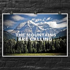 The Mountains Are Calling | Inspirational | Motivational | 18x12 Inch Poster | Words Of Wisdom Wall Decor by CastlePeakGraphics on Etsy