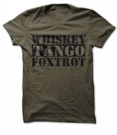 WTF T Shirts, Hoodies, Sweatshirts. CHECK PRICE ==► https://www.sunfrog.com/LifeStyle/Whiskey-Tango-Foxtrot.html?41382