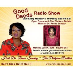 Today Open Forum with Minister Dr. Renee Sunday. Ask the Platform Builder questions about your ministry business and purpose. Don't miss this Behind the scenes session on Good Deeds Live Radio airing Monday 06/06//2016 @ 5:30 PM EST...Tune in! Go to link and set your reminder now! http://ift.tt/1wwLOlh #radio #interview #ministry #womens #gooddeedslive #buildothers #platformbuilder #drreneesunday #motivation #business #questions #ministry