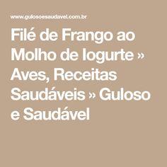 Filé de Frango ao Molho de Iogurte » Aves, Receitas Saudáveis » Guloso e Saudável