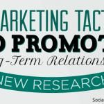 3 Underused Social Marketing Tactics That Build Relationships: New Research