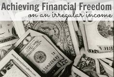 Achieving Financial Freedom on an Irregular Income