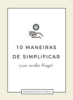 10 maneiras de simplificar sua vida