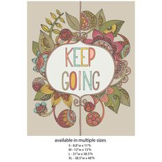 Floral Quote Art Wall Sticker Decal – Keep Going by Valentina Harper For my office- medium size