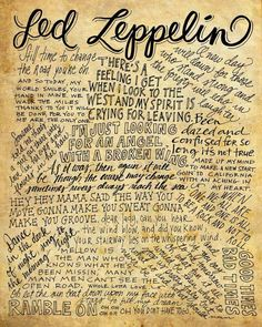 One of the greatest rock bands of all time! The beautiful and inspiring lyrics of the legendary Led Zeppelin are handdrawn and lettered and printed on antiqued paper. Beautiful matted and framed or ju Papa Roach, Garth Brooks, Music Love, Music Is Life, Led Zeppelin Lyrics, Led Zeppelin Quotes, Led Zeppelin Tattoo, Led Zeppelin Poster, El Rock And Roll