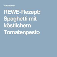 REWE-Rezept: Spaghetti mit köstlichem Tomatenpesto