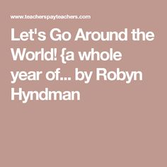 Let's Go Around the World! {a whole year of... by Robyn Hyndman
