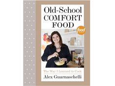 Enter for a Chance to Win Alex Guarnaschelli's Autographed Cookbook, Old-School Comfort Food