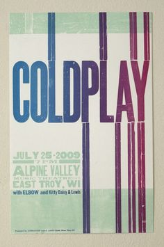 Coldplay 2009 Wisconsin Hatch Show Print Letterpress Poster Rock Posters, Band Posters, Music Posters, Coldplay, Text Symbols, Letterpress Printing, Grafik Design, Musical, Screen Printing