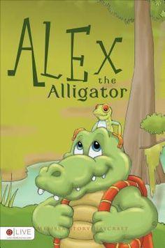 New arrival: Alex the Alligator by Melissa Story Haycraft