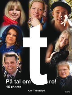 Ann Thörnblads intervjubok På tal om tro, Libris förlag i samarbete med Brasel publishing