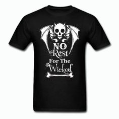 No rest for the wicked t shirt t shirt skull goth tattoo Tattoo T Shirts, Tee Shirts, Goth Tattoo, Gothic Outfits, Steampunk Clothing, Heather Black, Online Clothing Stores, Gothic Fashion, Your Style