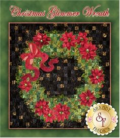 Christmas Glimmer Wreath Pattern: Christmas Glimmer is a stunning new design by Jennifer Bosworth of Shabby Fabrics! The wreath is set off by a rich black background and is detailed with gorgeous poinsettias, a rich red ribbon and bow, and over 100 hot fix rhinestones for extra sparkle! This is a wallhanging you'll want to pass down through the generations! Finished size is 45 1/2