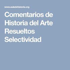 Comentarios de Historia del Arte Resueltos Selectividad