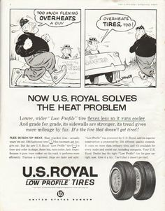"1961 U.S. ROYAL TIRES vintage magazine advertisement ""Too much flexing"" ~ Too much flexing overheats a guy - overheats tires, too! - Now U.S. Royal solves the heat problem - Lower, wider ""Low Profile"" tire flexes less so it runs cooler. And grade ..."