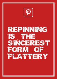 Thanks to each of you for giving me the opportunity to flatter you! :) Pinterest.