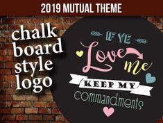 If Ye Love Me Keep My Commandments Chalk Board Style Logo - LDS Young Women 2019 mutual theme - 1 inch craft circle printable new beginnings If Ye Love Me, My Love, You Loose, Candy Bar Wrappers, Girls Camp, Diy Kits, New Beginnings, Lds, Hippie Boho