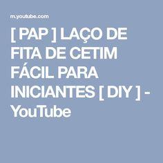 [ PAP ] LAÇO DE FITA DE CETIM FÁCIL PARA INICIANTES [ DIY ] - YouTube