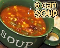 8 Can Soup I don't like canned chili but would be good with crushed tomatoes and ground beef etc.