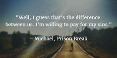 25 Prison Break Quotes to Cure Your Series Hangover – EnkiVillage Prison Break Quotes, Prison Break 3, Prison Break Zitate, Movie Quotes, Funny Quotes, Qoutes, Hangover Quotes, Wentworth Miller Prison Break, Michael Scofield