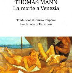 http://www.qualcunoconcuicorrere.org/wordpress/thomas-mann-la-morte-a-venezia/
