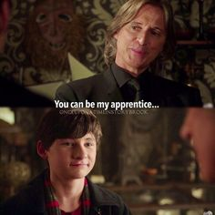 """"""" You can be my apprentice. """" Rumple and Henry - 4 * 4 """" The Apprentice. """""""
