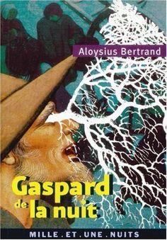 Gaspard de la nuit de Aloysius Bertrand, http://www.amazon.fr/dp/B005OKZN6M/ref=cm_sw_r_pi_dp_Eiwcrb09Y211P