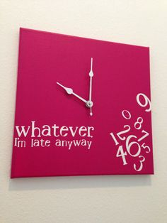.Whatever I'm late anyway #Clock