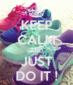 KEEP CALM AND JUST DO IT ! - #KeepCalm