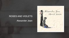 ALL CREDITS GO TO: Roses and Violets - Alexander Jean (single) Great song for a wedding Video or a Wedding Playlist Song.