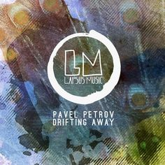 Pavel Petrov - Drifting Away / Lapsus Music / LPS154 - http://www.electrobuzz.fm/2016/04/10/pavel-petrov-drifting-away-lapsus-music-lps154/